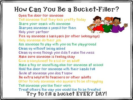 We are bucket fillers.